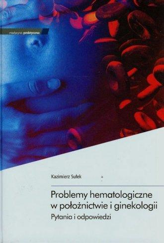 Problemy hematologiczne w położnictwie - okładka książki