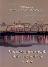 Ramy prawne funkcjonowania administracji publicznej w Polsce - okładka książki