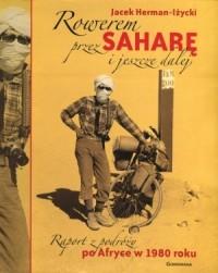 Rowerem przez Saharę i jeszcze dalej. Raport z podróży po Afryce w 1980 roku - okładka książki
