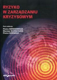 Ryzyko w zarządzaniu kryzysowym - okładka książki