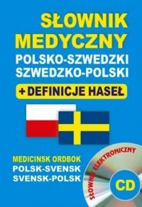 Słownik medyczny polsko-szwedzki, szwedzko-polski + definicje haseł + CD (słownik elektroniczny) - okładka podręcznika