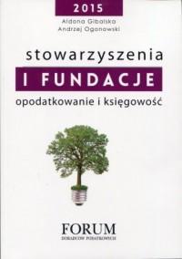 Stowarzyszenia i fundacje. Opodatkowanie i księgowość - okładka książki
