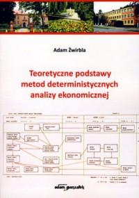 Teoretyczne podstawy metod deterministycznych analizy ekonomicznej - okładka książki