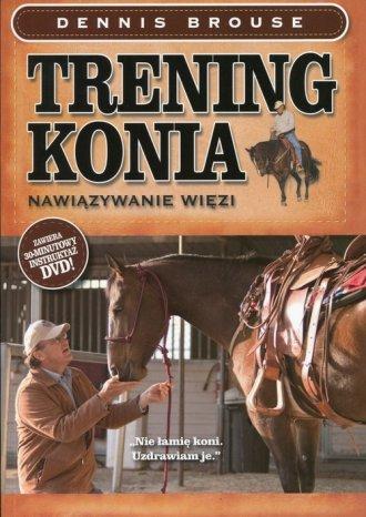 Trening konia. Nawiązywanie więzi - okładka książki