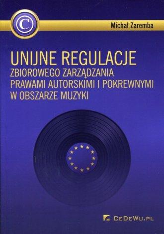 Unijne regulacje zbiorowego zarządzania - okładka książki