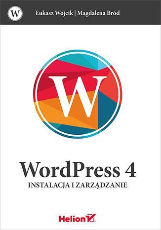 WordPress 4. Instalacja i zarządzanie - okładka książki