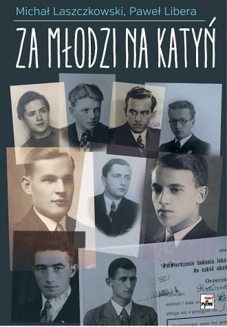 Za młodzi na Katyń. Relacje studentów-żołnierzy - okładka książki