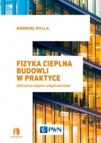 Fizyka cieplna budowli w praktyce. Obliczenia cieplno-wilgotnościowe - okładka książki