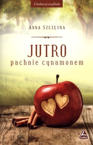Szczęsna Anna - Jutro pachnie cynamonem