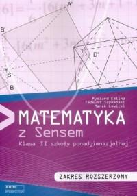 Matematyka z Sensem. Klasa 2. Szkoła ponadgimnazjalna. Zakres rozszerzony - okładka podręcznika