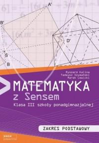 Matematyka z Sensem. Klasa 3. Szkoła podnadgimnazjalna. Zakres podstawowy - okładka podręcznika