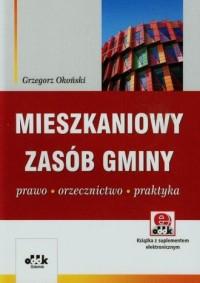 Mieszkaniowy zasób gminy . Prawo - orzecznictwo - praktyka (z suplementem elektronicznym) - okładka książki