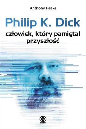 Philip K. Dick - człowiek, który - okładka książki