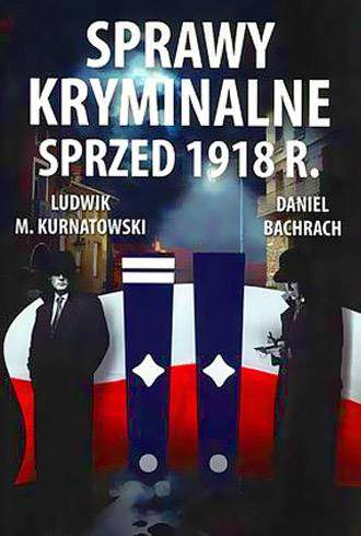 Sprawy kryminalne sprzed 1918 r. - okładka książki