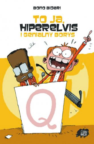 To ja, Hiperelvis i genialny Borys - okładka książki