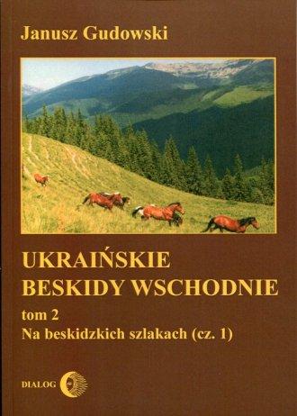 Ukraińskie Beskidy Wschodnie. Tom - okładka książki
