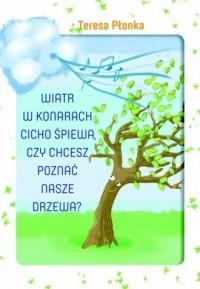 Wiatr w konarach cicho śpiewa, - okładka książki
