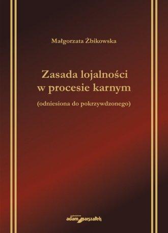 Zasada lojalności w procesie karnym - okładka książki