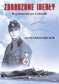 Zdradzone ideały. Wspomnienia asa Luftwaffe - okładka książki
