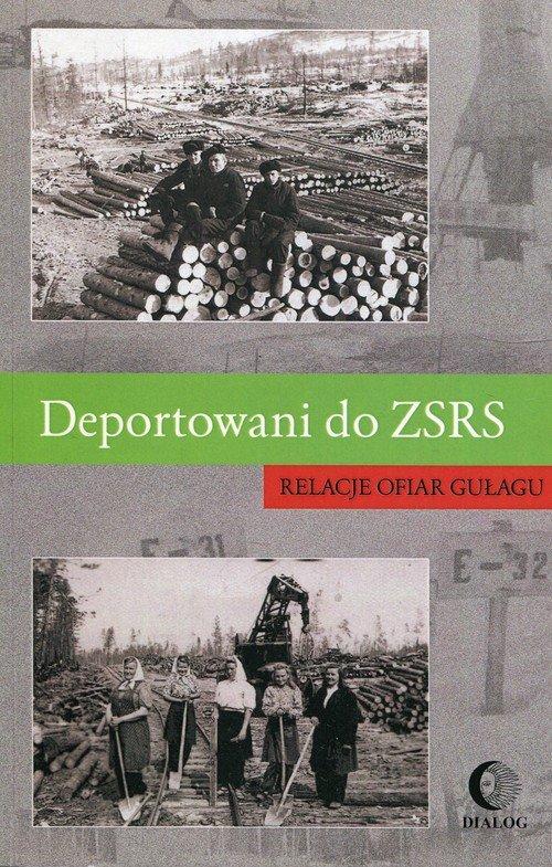 Deportowani do ZSRS. Relacje ofiar - okładka książki