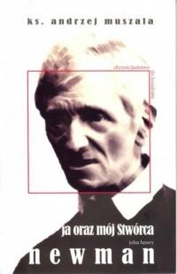 Ja oraz mój Stwórca. Życie duchowe wg Johna Henryego Newmana (+ CD) - okładka książki