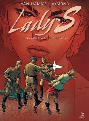 Lady S 1. Na zdorowje, Szaniuszka! - okładka książki
