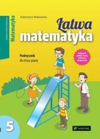 Łatwa matematyka. Klasa 5. Szkoła podstawowa. Podręcznik - okładka podręcznika