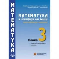 Matematyka w otaczającym nas świecie. Klasa 3. Szkoła ponadgimazjalna. Podręcznik. Zakres podstawowy i rozszerzony - okładka podręcznika
