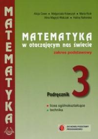 Matematyka w otaczającym nas świecie. Klasa 3. Szkoła ponadgimazjalna. Podręcznik. Zakres podstawowy - okładka podręcznika