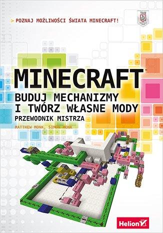 Minecraft. Buduj mechanizmy i twórz - okładka książki