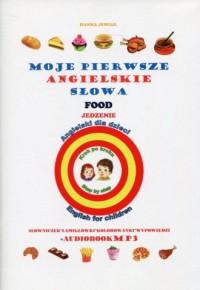 Moje pierwsze angielskie słowa. Jedzenie - okładka podręcznika