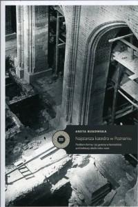 Najstarsza katedra w Poznaniu. Problem formy i jej genezy w kontekście architektury około roku 1000 - okładka książki