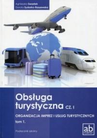 Obsługa turystyczna cz. 1. Organizacja imprez i usług turystycznych. Tom 1 - okładka podręcznika