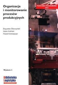 Organizacja i monitorowanie procesów produkcyjnych - okładka podręcznika