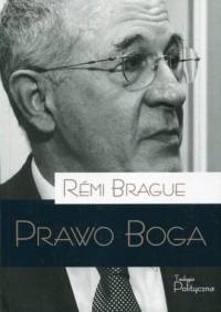 Prawo Boga - Remi Brague - okładka książki