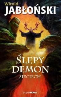 Ślepy demon Sieciech - okładka książki