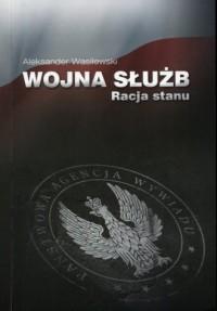Wojna służb. Racja stanu - okładka książki