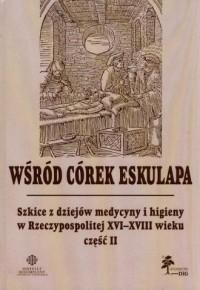 Wśród córek Eskulapa. Szkice z - okładka książki