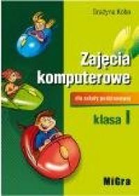Zajęcia komputerowe. Klasa 1. Szkoła podstawowa. Podręcznik (+ CD) - okładka podręcznika