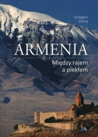 Armenia. Między rajem a piekłem - okładka książki