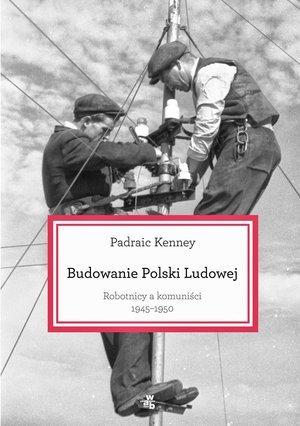 Budowanie Polski Ludowej. Robotnicy - okładka książki