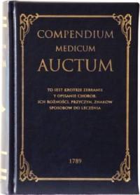 Compendium medicum auctum to iest: krotkie zebranie i opisanie chorob ich rożności, przyczyn, znakow, sposobow do leczenia - okładka książki