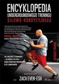 Encyklopedia undergroundowego treningu siłowo-kondycyjnego - okładka książki