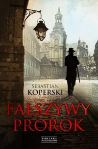 Fałszywy prorok - Sebastian Koperski - okładka książki