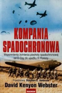 Kompania spadochronowa. Wspomnienia żołnierza piechoty spadochronowej od D-Day do upadku III Rzeszy - okładka książki