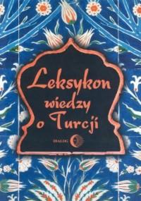 Leksykon wiedzy o Turcji - okładka książki