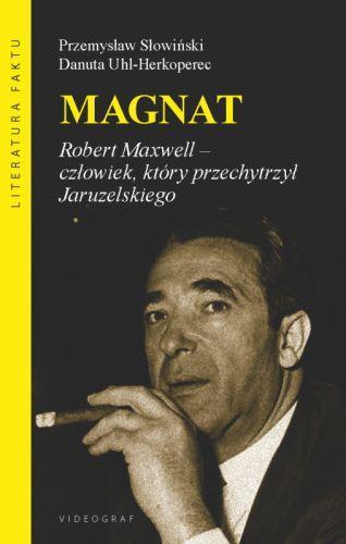 Magnat. Robert Maxwell - człowiek, - okładka książki