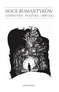 Noce romantyków. Literatura - kultura - obyczaj - okładka książki