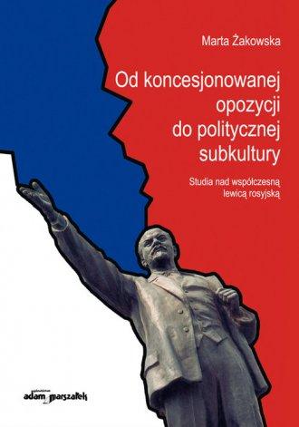 Od koncesjonowanej opozycji do - okładka książki