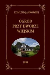 Ogród przy Dworze wiejskim - okładka książki